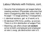 labour markets with frictions cont
