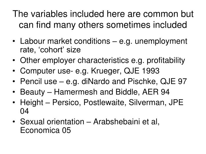 The variables included here are common but can find many others sometimes included