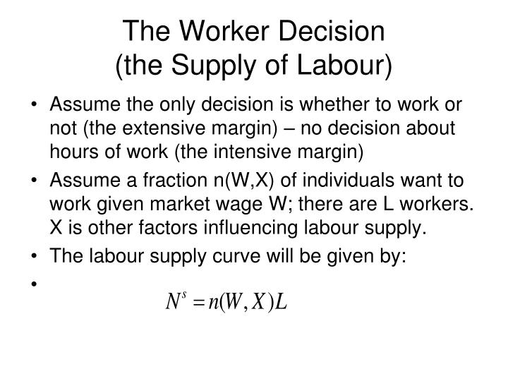 The Worker Decision