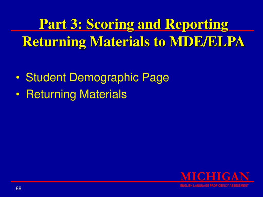 Part 3: Scoring and Reporting Returning Materials to MDE/ELPA