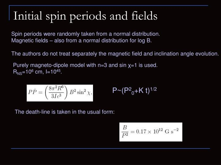 Initial spin periods and fields