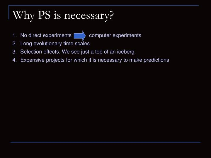 Why PS is necessary?