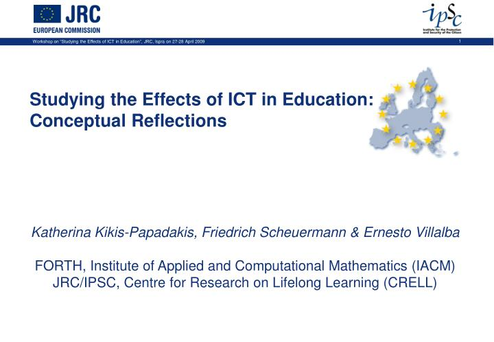 Studying the Effects of ICT in Education: