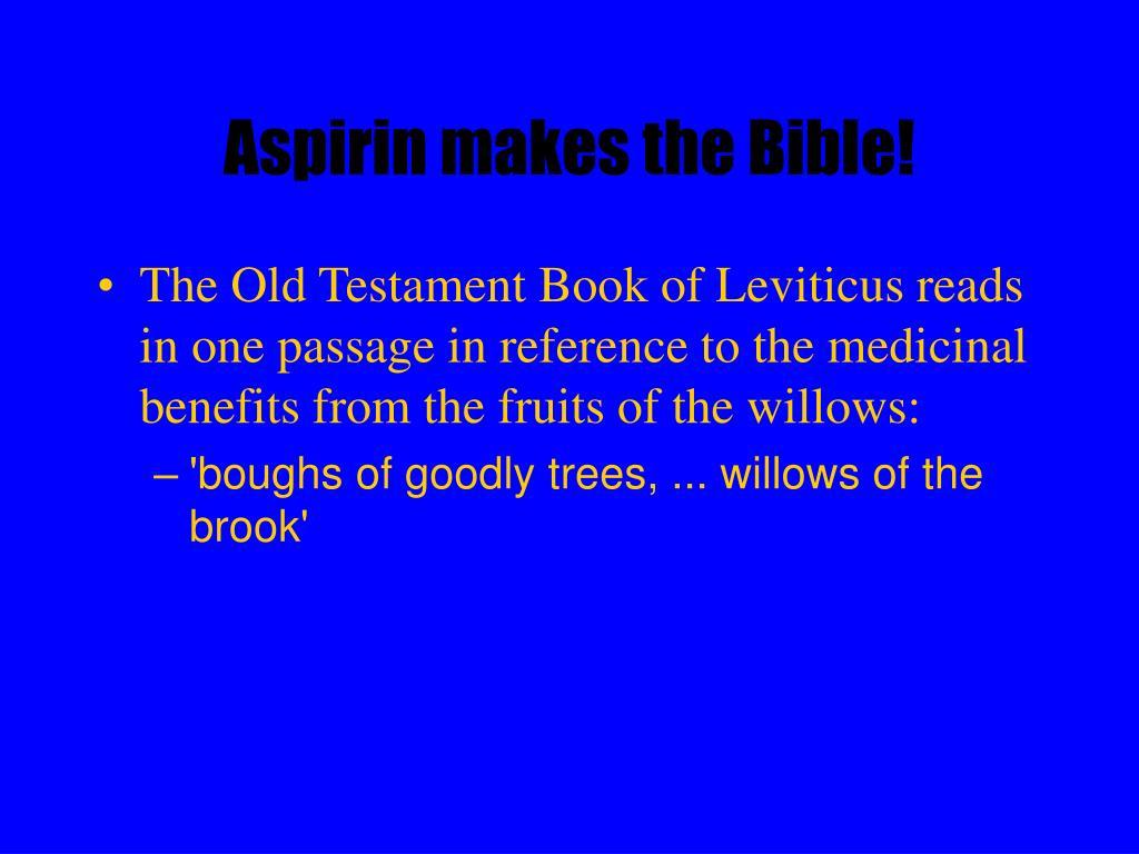 Aspirin makes the Bible!