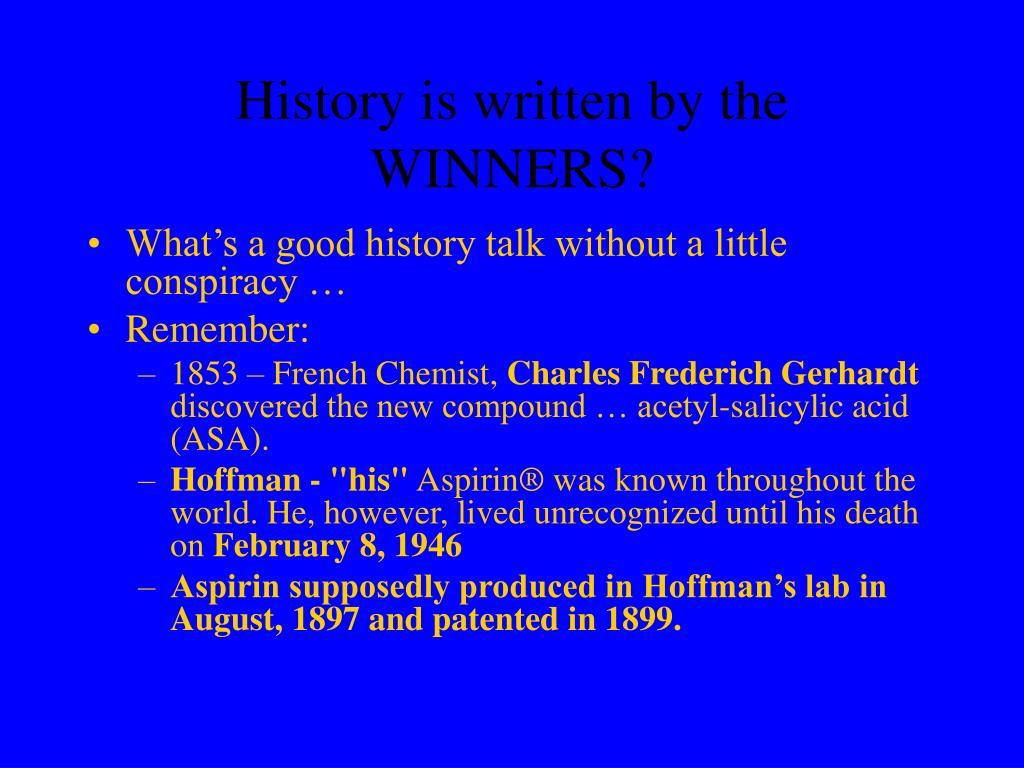 History is written by the WINNERS?
