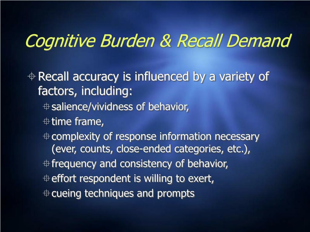Cognitive Burden & Recall Demand