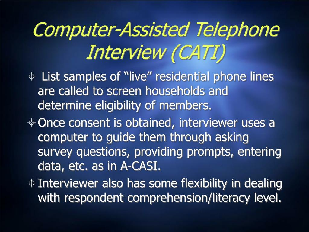Computer-Assisted Telephone Interview (CATI)