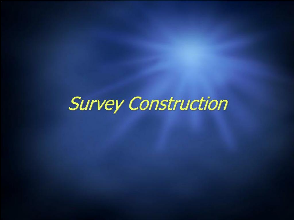 Survey Construction