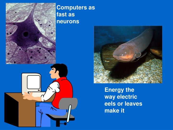 Computers as fast as neurons
