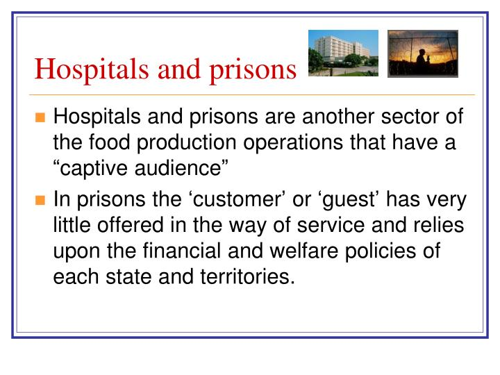Hospitals and prisons