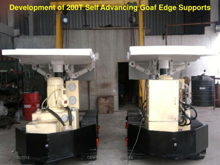 Development of 200T Self Advancing Goaf Edge Supports