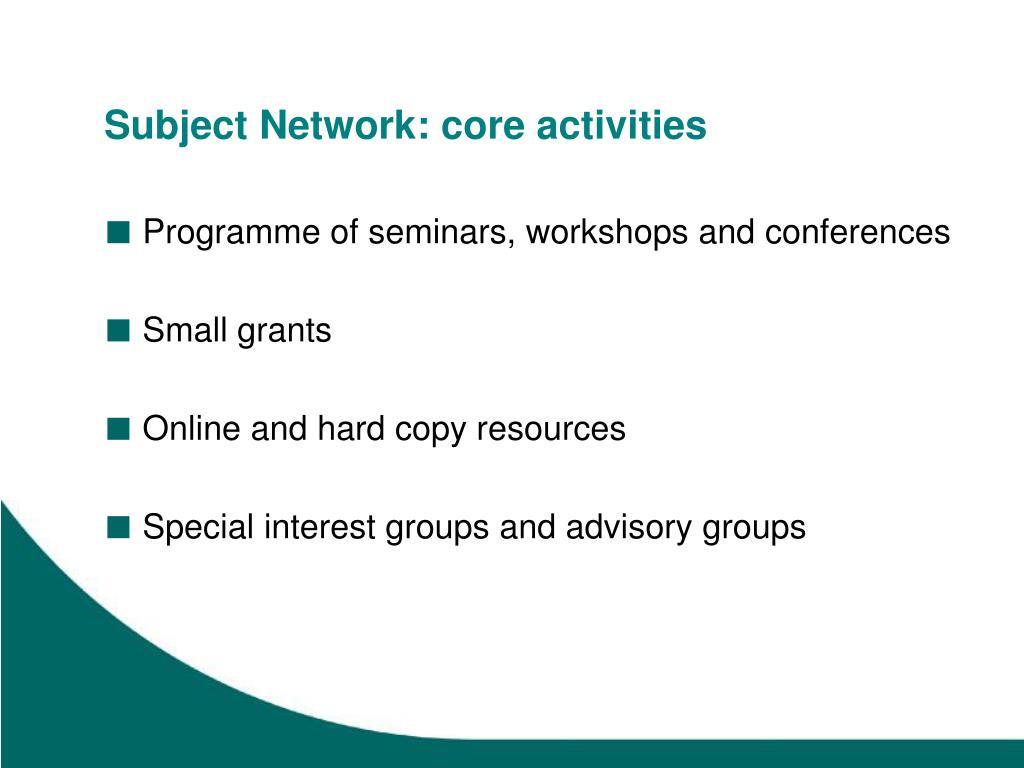 Subject Network: core activities