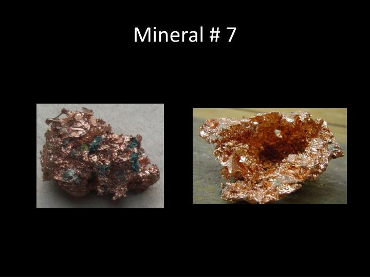 Mineral # 7