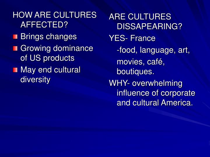 HOW ARE CULTURES AFFECTED?