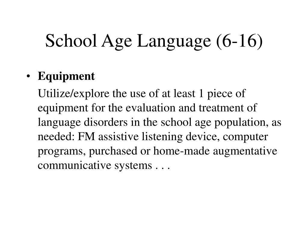School Age Language (6-16)