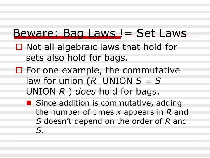 Beware: Bag Laws != Set Laws