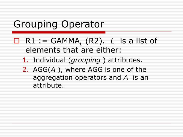 Grouping Operator
