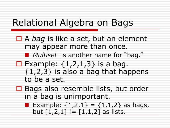 Relational Algebra on Bags