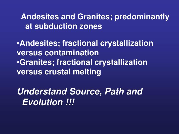 Andesites and Granites; predominantly