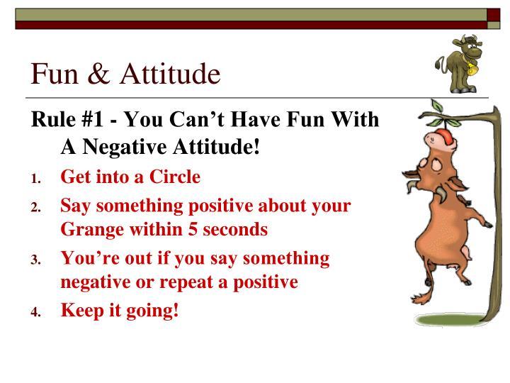 Fun & Attitude