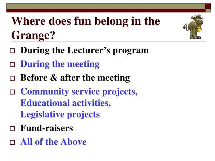 Where does fun belong in the Grange?