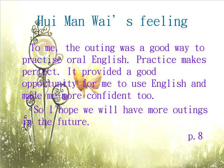 Hui Man Wai's feeling