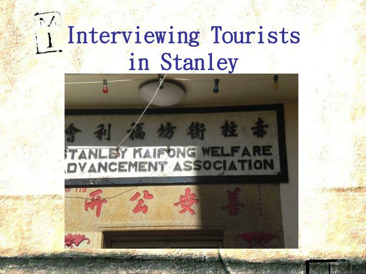 Interviewing tourists in stanley