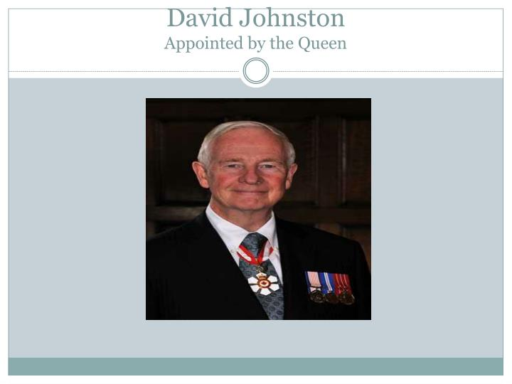 Governor general david johnston appointed by the queen