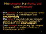 mini computer main frame and super computer