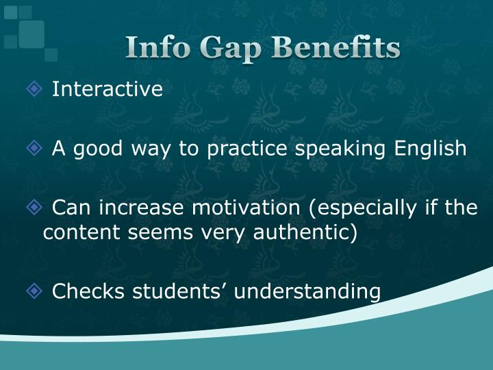 Info Gap Benefits