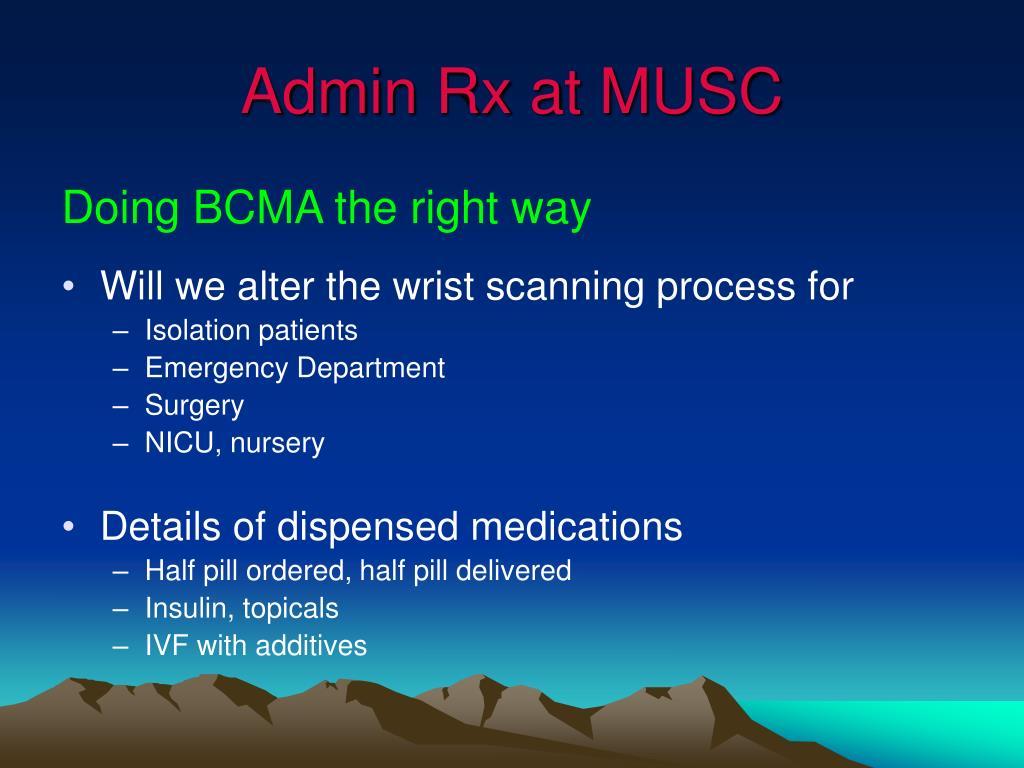 Admin Rx at MUSC