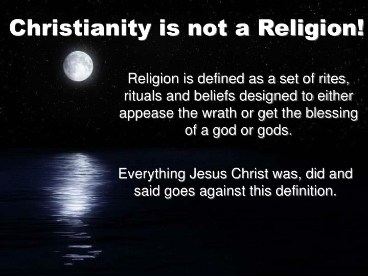 Religion is defined as a set of rites, rituals and beliefs designed to either appease the wrath or get the blessing of a god or gods.