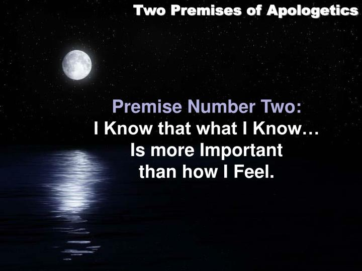 Two Premises of Apologetics