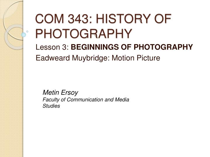 Com 343 history of photography