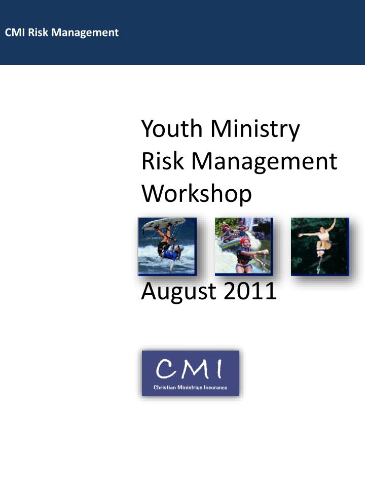 Youth ministry risk management workshop august 2011