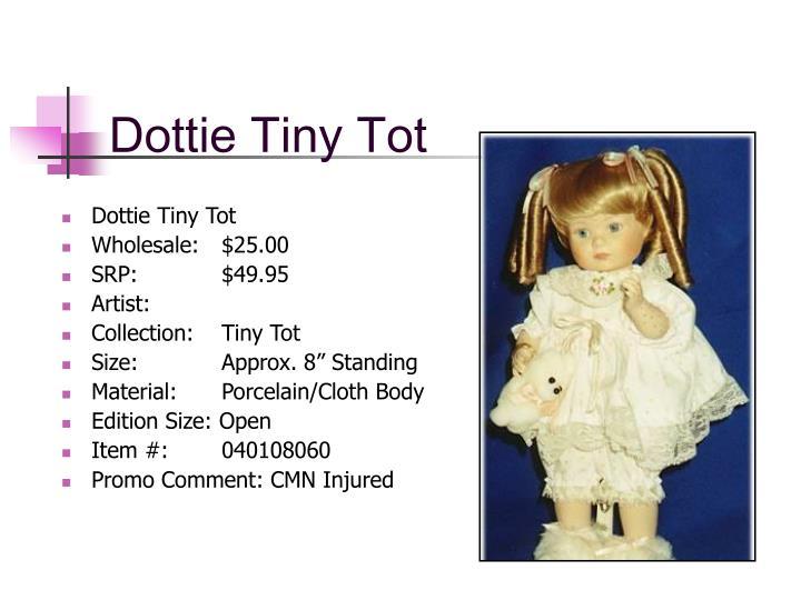 Dottie Tiny Tot