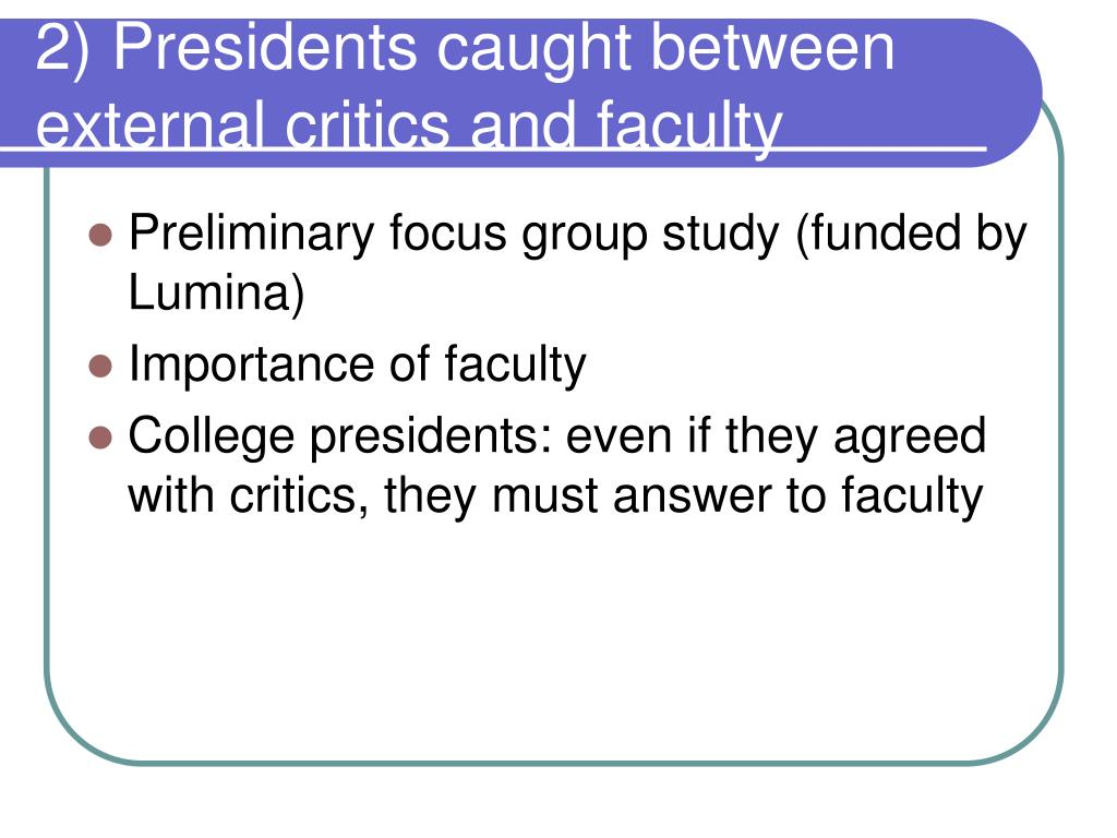 2) Presidents caught between external critics and faculty