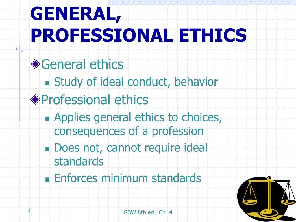 GENERAL, PROFESSIONAL ETHICS
