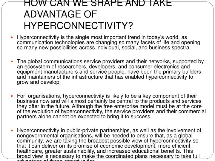 HOW CAN WE SHAPE AND TAKE ADVANTAGE OF HYPERCONNECTIVITY?