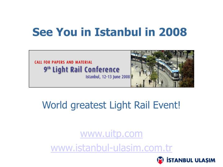 See You in Istanbul in 2008