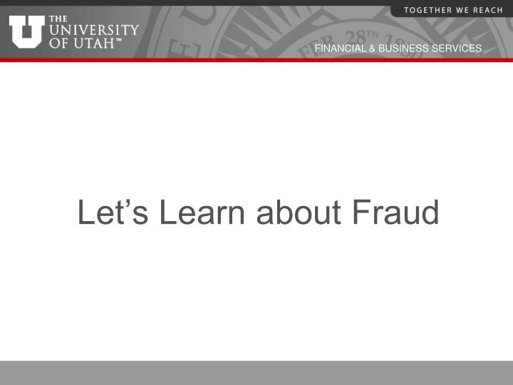 Let's Learn about Fraud