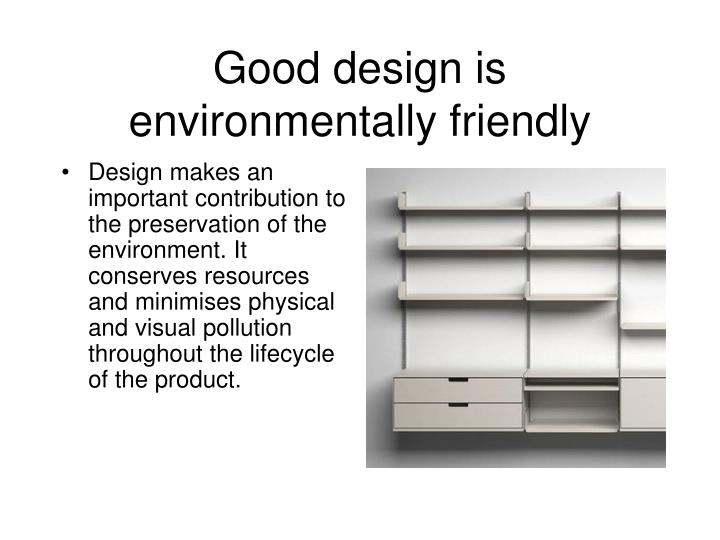 Good design is environmentally friendly