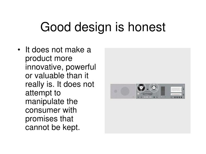 Good design is honest