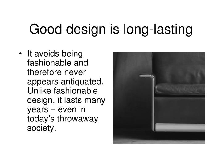 Good design is long-lasting