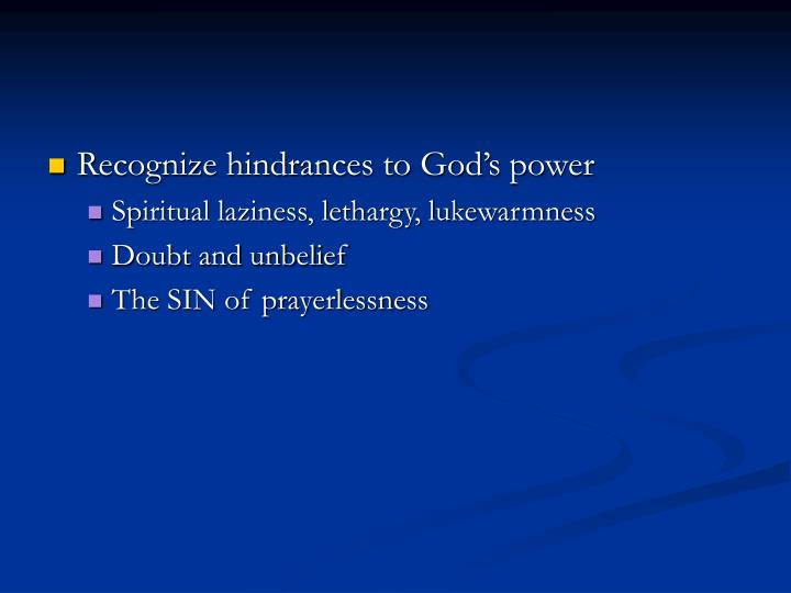 Recognize hindrances to God's power