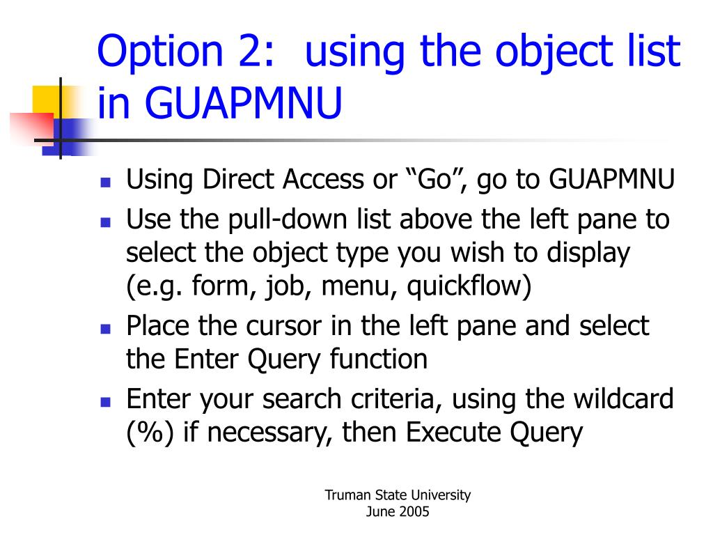 Option 2:  using the object list in GUAPMNU
