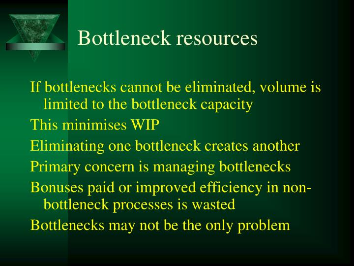 Bottleneck resources