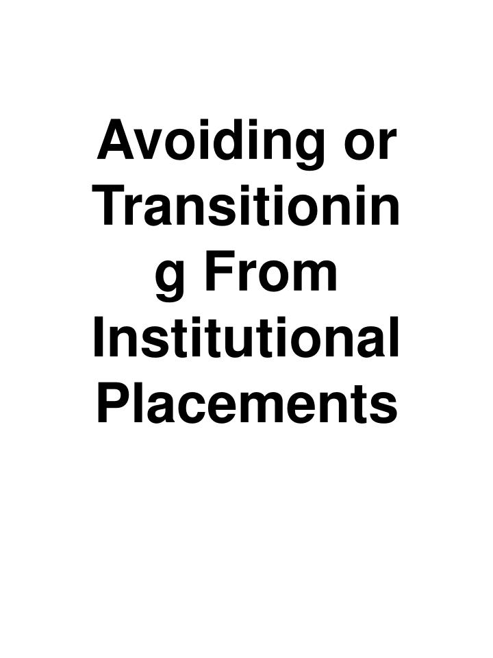 Avoiding or Transitioning From Institutional Placements