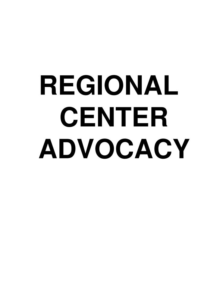 REGIONAL CENTER ADVOCACY