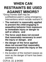 when can restraints be used against minors